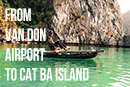 How to get to Cat Ba Island from Van Don Airport