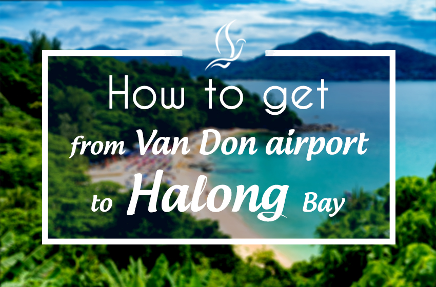 How to get from Van Don airport to Halong bay